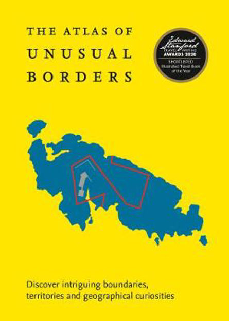 Picture of Atlas of Unusual Borders: Discover intriguing boundaries, territories and geographical curiosities