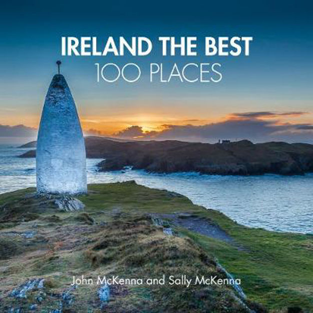 Picture of Ireland The Best 100 Places: Extraordinary places and where best to walk, east and sleep