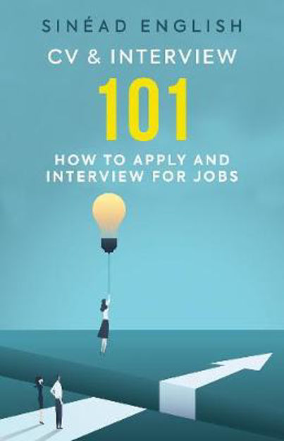 Picture of CV & Interview 101: 101 issues, questions and scenarios most frequently encountered when applying and interviewing for jobs
