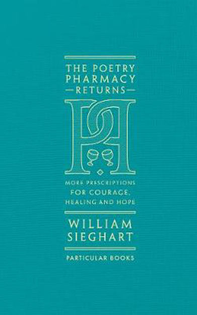 Picture of The Poetry Pharmacy Returns: More Prescriptions for Courage, Healing and Hope