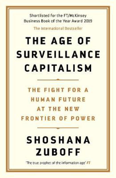 Picture of The Age of Surveillance Capitalism: The Fight for a Human Future at the New Frontier of Power