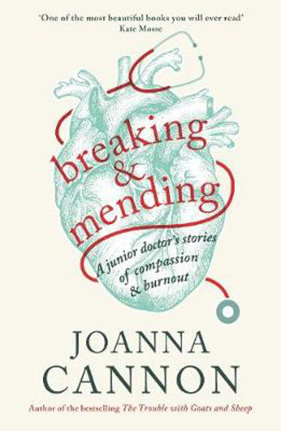 Picture of Breaking and Mending: A junior doctor's stories of compassion and burnout