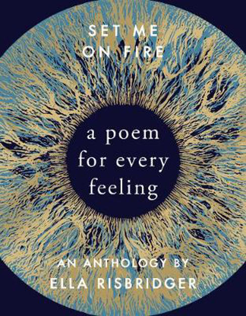 Picture of Set Me On Fire: A Poem For Every Feeling