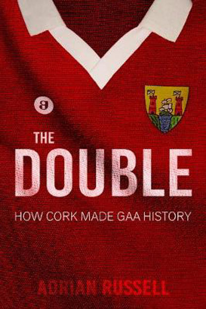 Picture of Double: How Cork Made GAA History