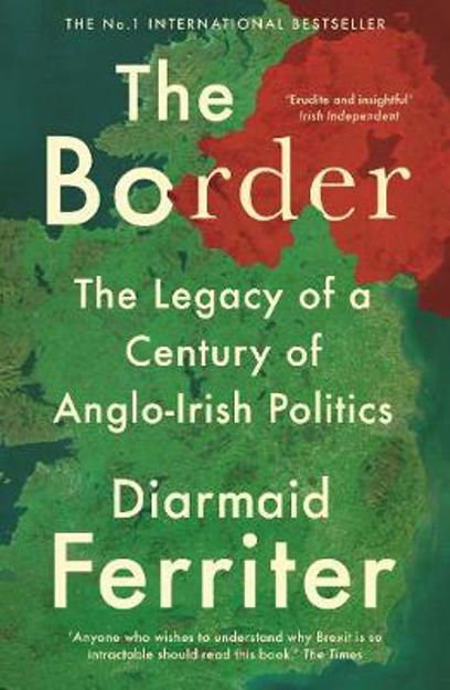 Picture of The Border: The Legacy of a Century of Anglo-Irish Politics