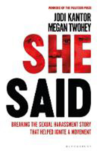 Picture of She Said: Breaking the Sexual Harassment Story That Helped Ignite a Movement