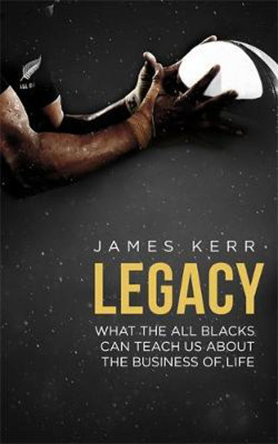 Picture of Legacy - 15 Lessons in Leadership: What the All Blacks Can Teach Us About the Business of Life