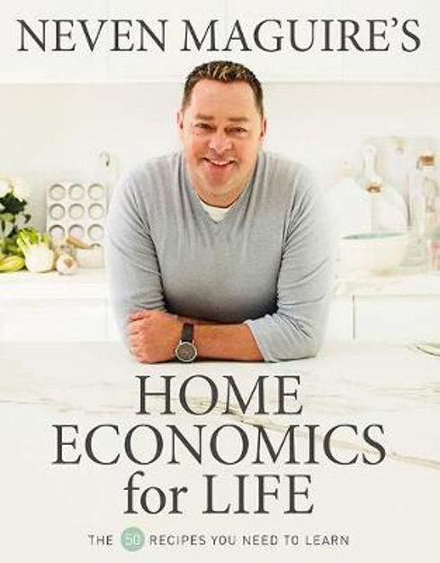 Picture of Neven Maguire's Home Economics For Life