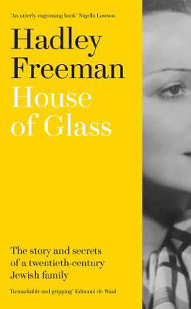 Picture of House of Glass: The story and secrets of a twentieth-century Jewish family