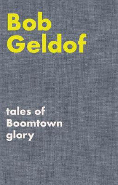 Picture of Tales of Boomtown Glory: Complete lyrics and selected chronicles for the songs of Bob Geldof