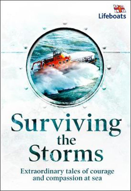 Picture of Surviving the Storms: Extraordinary Stories of Courage and Compassion at Sea