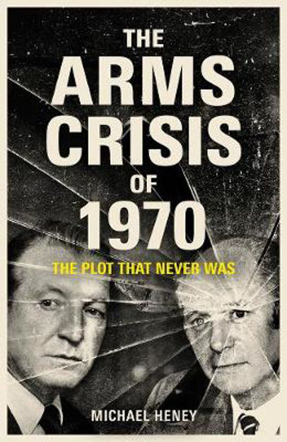 Picture of Arms Crisis of 1970  The: The Plot