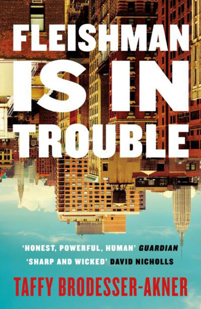 Picture of Fleishman Is in Trouble: THE SUNDAY TIMES TOP TEN BESTSELLER