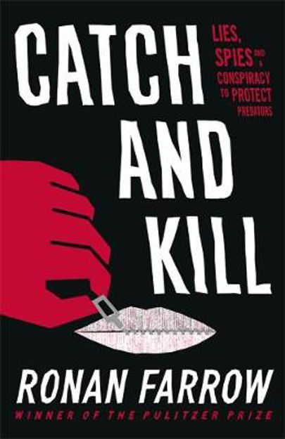 Picture of Catch and Kill: Lies, Spies, and a Conspiracy to Protect Predators
