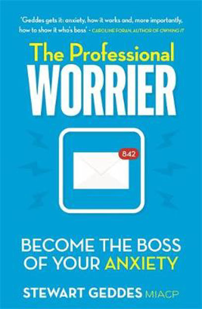 Picture of Professional Worrier: Become the Boss of Your Anxiety