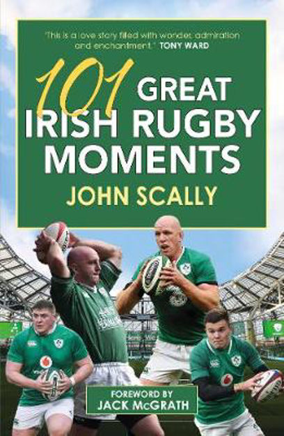 Picture of 101 Great Irish Rugby Moments