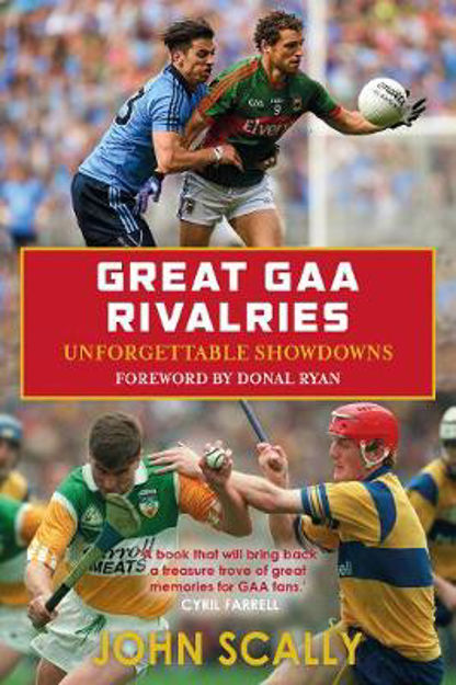 Picture of Great GAA Rivalries: Unforgettable