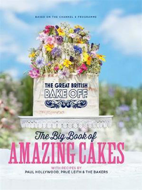 Picture of Great British Bake Off: Big Book of Amazing Cakes