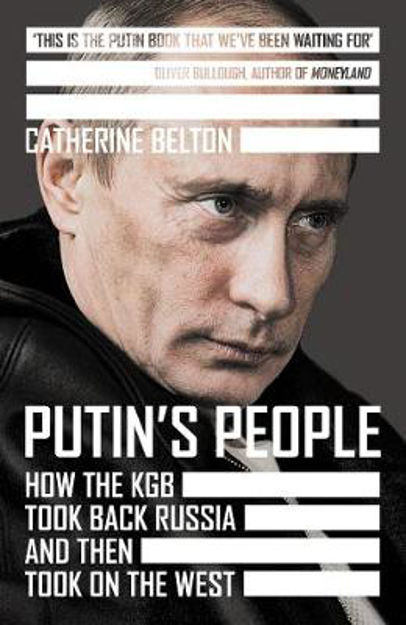 Picture of Putin's People: How the KGB Took Back Russia and then Turned On the West