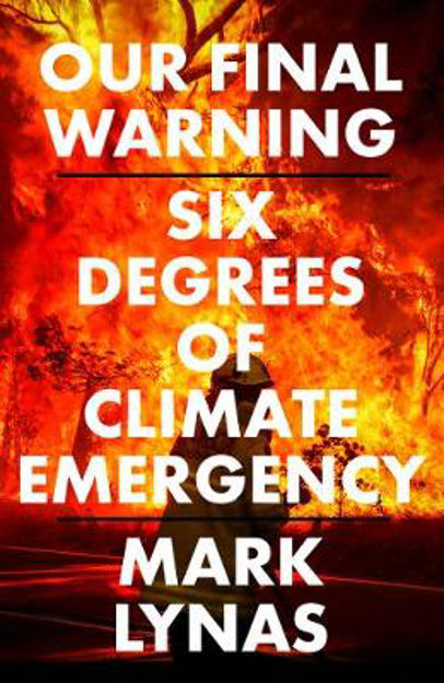 Picture of Our Final Warning: Six Degrees of Climate Emergency