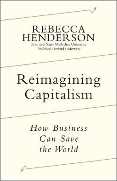 Picture of Reimagining Capitalism: How Business Can Save the World