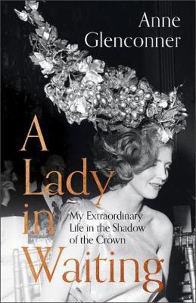 Picture of Lady in Waiting: My Extraordinary Life in the Shadow of the Crown