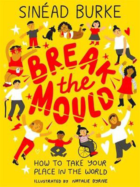 Picture of Break the Mould: How to Take Your Place in the World