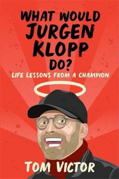 Picture of What Would Jurgen Klopp Do?: How to