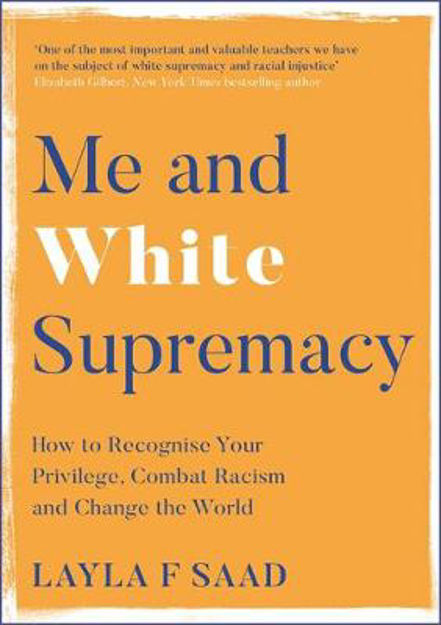 Picture of Me and White Supremacy: Combat Racism, Change the World, and Become a Good Ancestor
