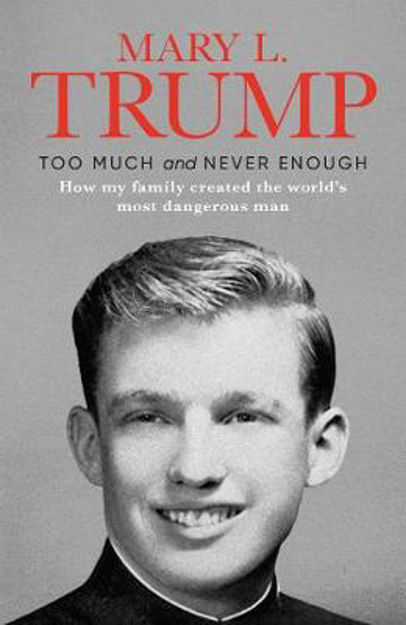 Picture of Too Much and Never Enough: How My Family Created the World's Most Dangerous Man (Hardback edition)