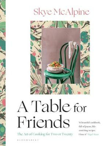 Picture of A Table for Friends: The Art of Cooking for Two or Twenty