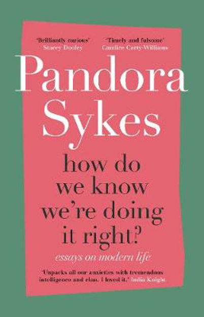 Picture of How Do We Know We're Doing It Right?: Essays on Modern Life
