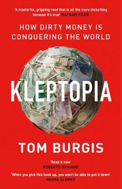 Picture of Kleptopia: How Dirty Money is Conquering the World