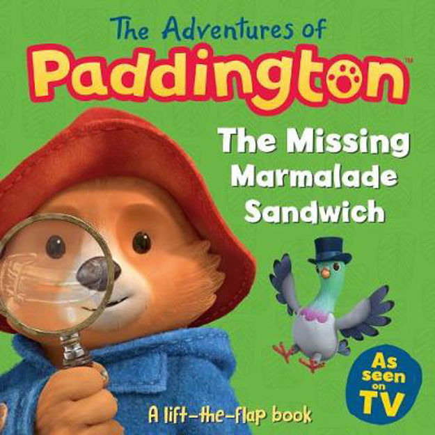 Picture of Adventures of Paddington: The Missing Marmalade Sandwich: A lift-the-flap book