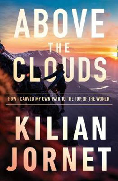 Picture of Above the Clouds: How I Carved My Own Path to the Top of the World