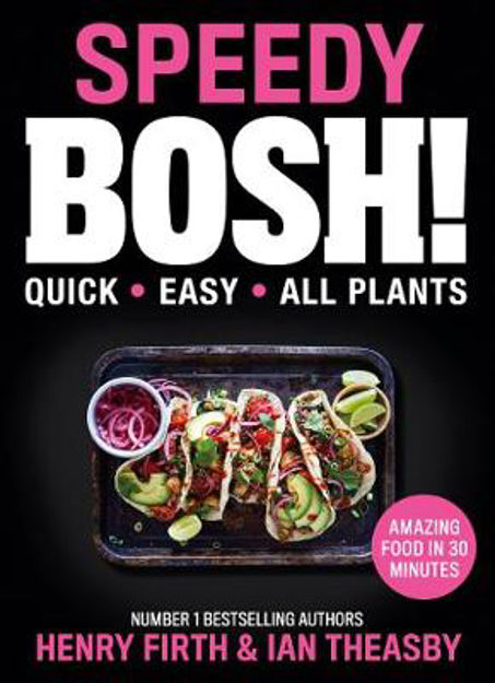 Picture of Speedy BOSH!: Over 100 Quick and Easy Plant-Based Meals in 20 Minutes