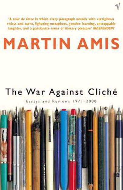 Picture of The War Against Cliche: Essays and Reviews 1971-2000