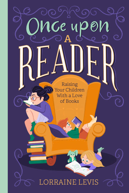Picture of Once Upon a Reader: Raising Your Children With a Love of Books