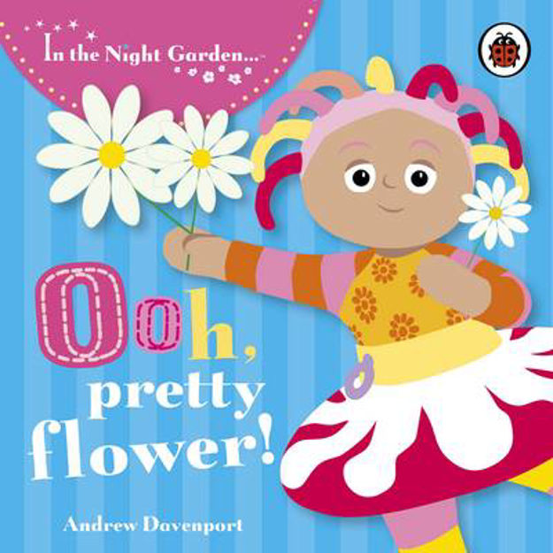 Picture of Ooh, Pretty Flower!: Upsy Daisy: Story 2