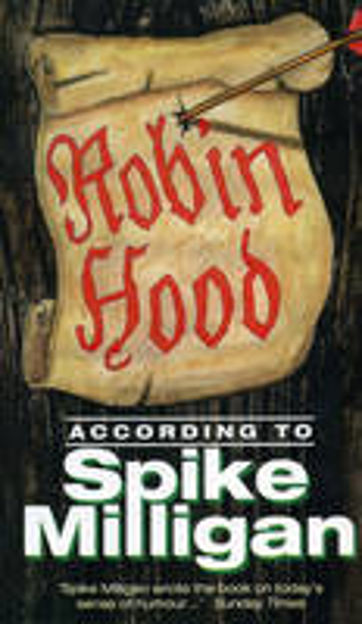 Picture of Robin Hood According to Spike Milligan