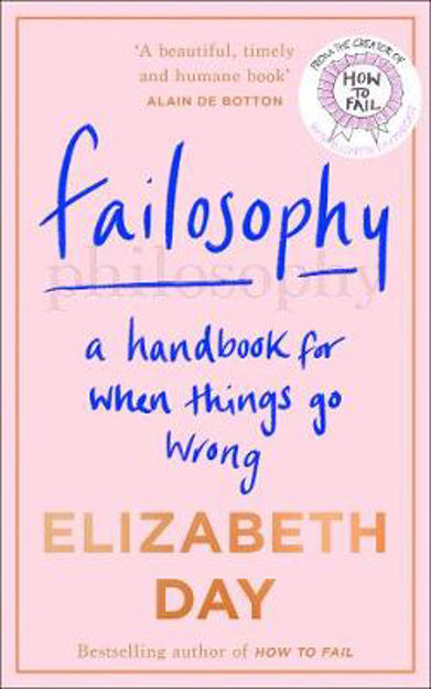 Picture of Failosophy: A Handbook For When Things Go Wrong