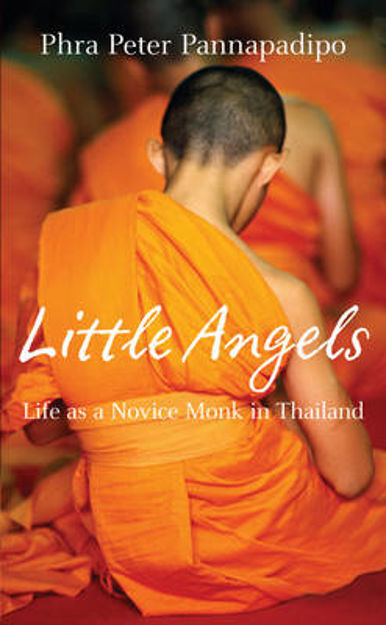 Picture of Little Angels: The Real Life Stories of Thai Novice Monks