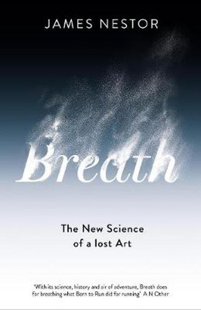 Picture of Breath: The Lost Art and Science of