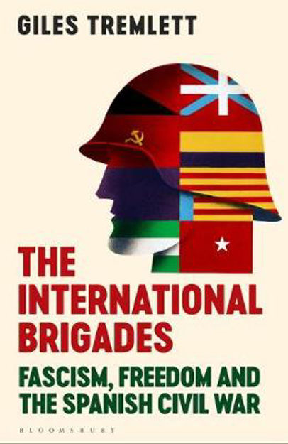 Picture of The International Brigades: Fascism, Freedom and the Spanish Civil War