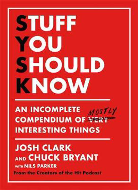 Picture of Stuff You Should Know: An Incomplete Compendium of Mostly Interesting Things