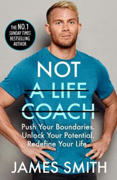 Picture of Not a Life Coach: Push Your Boundaries. Unlock Your Potential. Redefine Your Life.