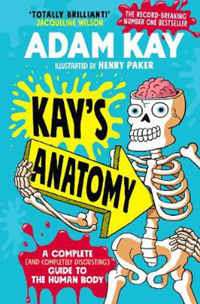 Picture of Kay's Anatomy: A Complete (and Completely Disgusting) Guide to the Human Body