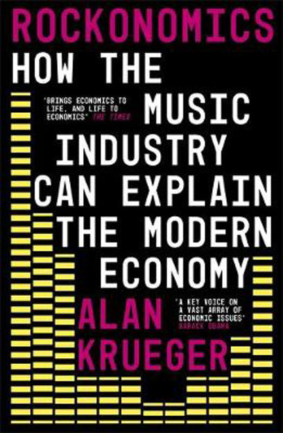 Picture of Rockonomics: What the Music Industry Can Teach Us About Economics (and Our Future)