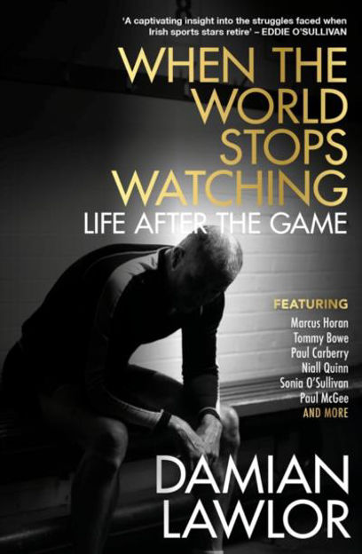Picture of When the World Stops Watching: Life After the Game