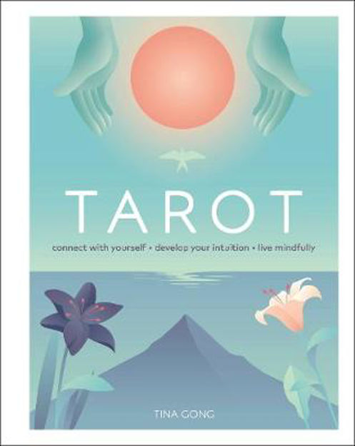 Picture of Tarot: Connect With Yourself, Develop Your Intuition, Live Mindfully